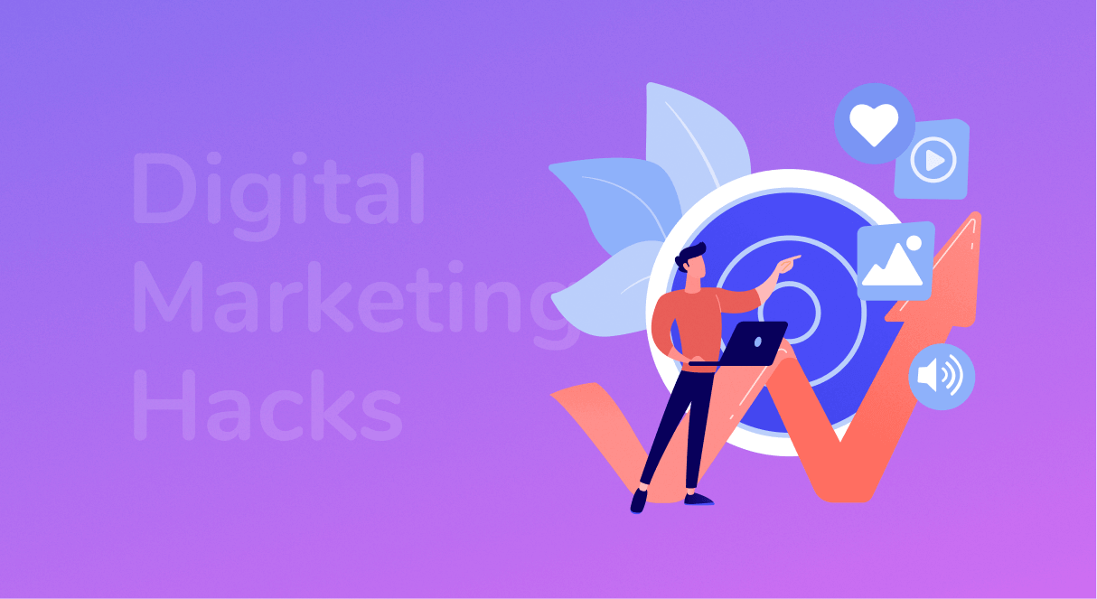 Digital Marketing Hacks to Boost Your Sales
