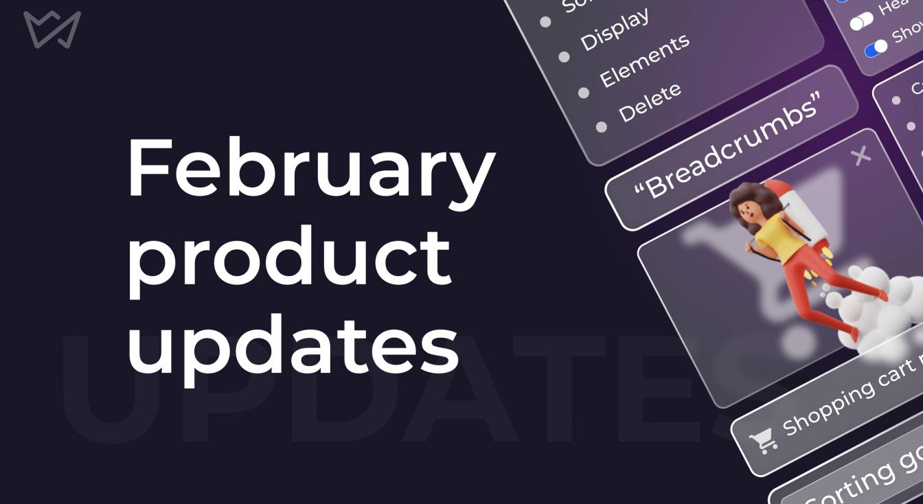 February Product Updates
