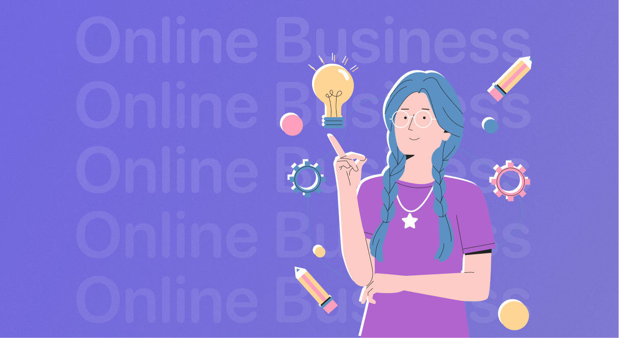 20+ Online Business Ideas You Can Start Today